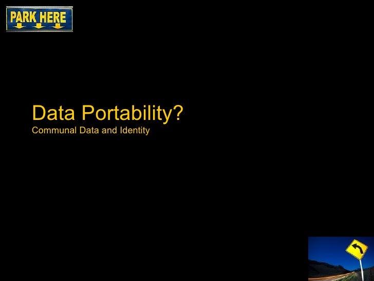 Data Portability? Communal Data and Identity