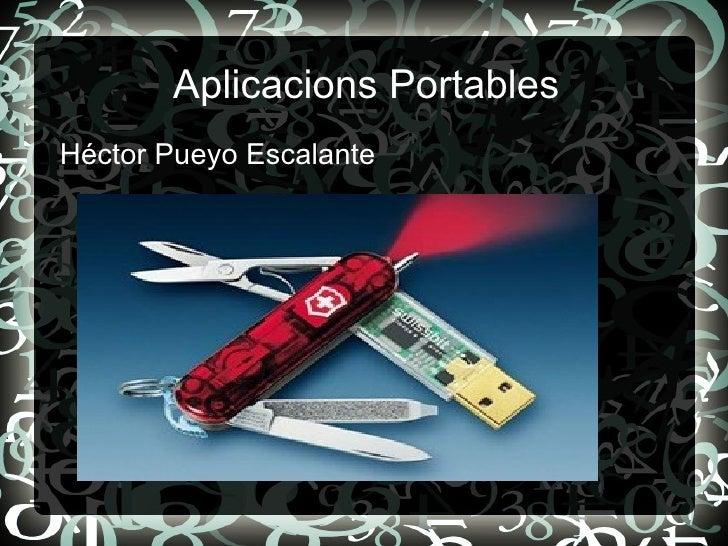 Aplicacions  Portables <ul><li>Héctor Pueyo Escalante </li></ul>