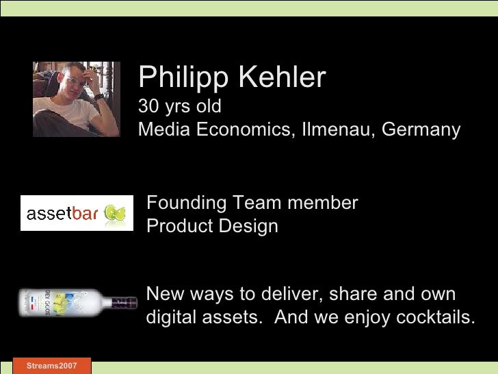 Philipp Kehler 30 yrs old Media Economics, Ilmenau, Germany Founding Team member Product Design New ways to deliver, share...