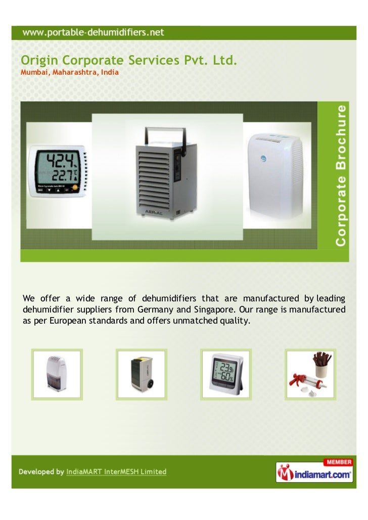 Origin Corporate Services Pvt. Ltd.Mumbai, Maharashtra, IndiaWe offer a wide range of dehumidifiers that are manufactured ...