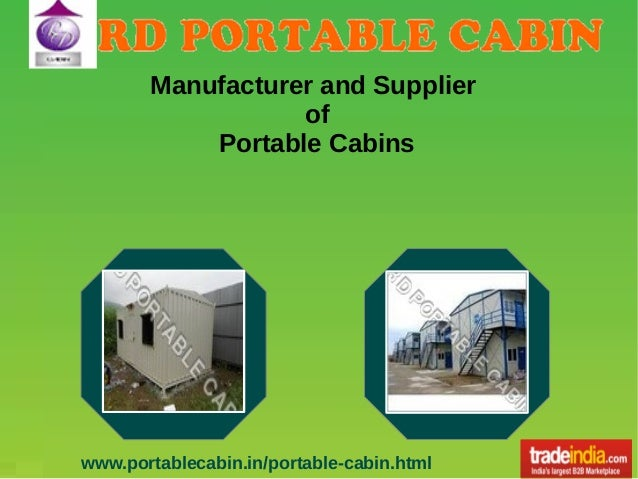 Manufacturer and Supplier of Portable Cabins  www.portablecabin.in/portable-cabin.html
