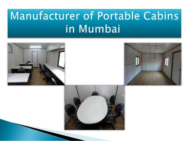    In Mumbai Portable cabin is becoming a    fashion of designing own creativity by using    temporary homages.    Portab...