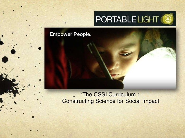 The CSSI Curriculum :<br />Constructing Science for Social Impact<br />