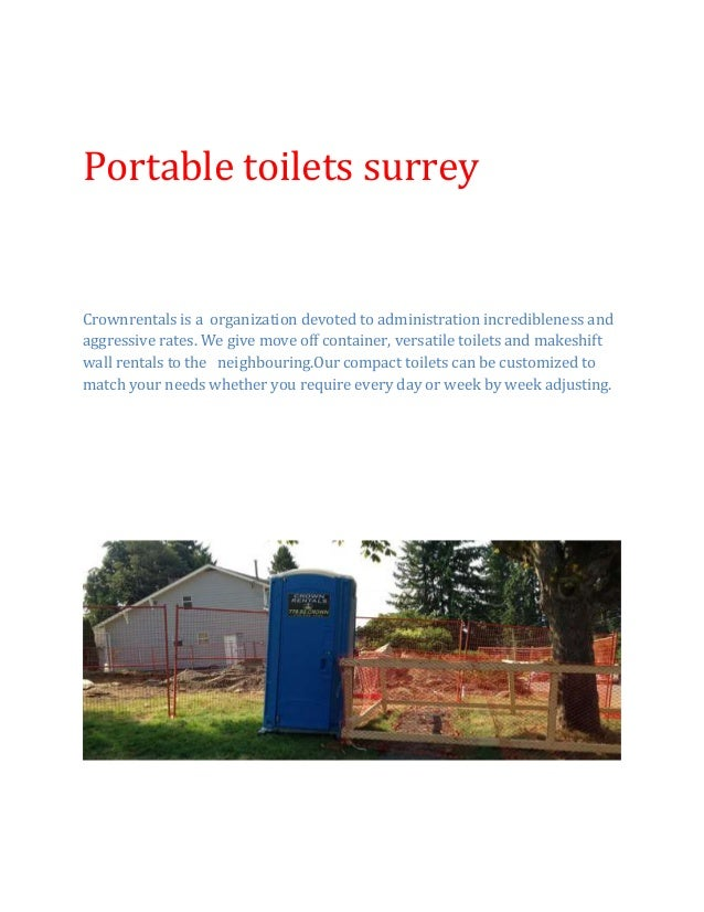 Portable toilets surrey Crownrentals is a organization devoted to administration incredibleness and aggressive rates. We g...