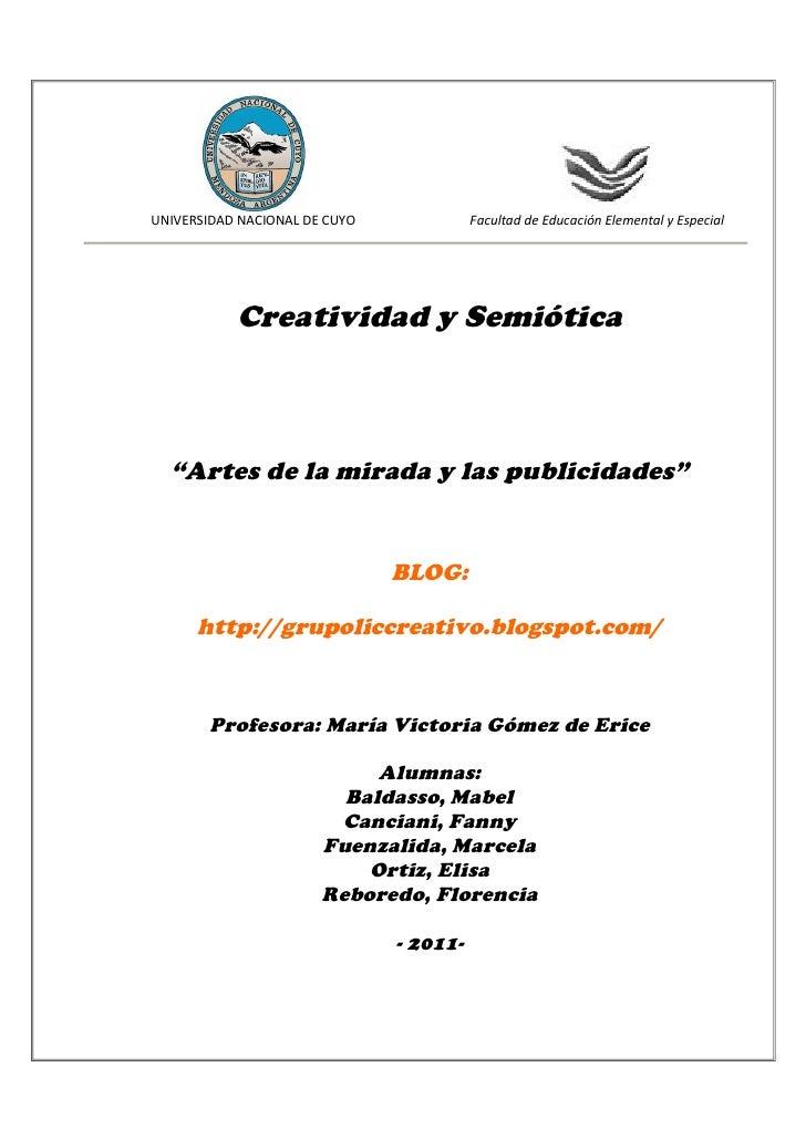 """UNIVERSIDAD NACIONAL DE CUYO             Facultad de Educación Elemental y Especial           Creatividad y Semiótica  """"Ar..."""