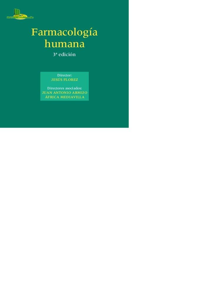 Farmacología  humana      3ª edición        Director:     JESÚS FLOREZ   Directores asociados: JUAN ANTONIO ARMIJO  ÁFRICA...