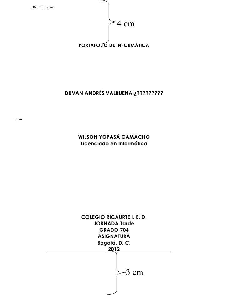 [Escribir texto]                                            4 cm                              PORTAFOLIO DE INFORMÁTICA   ...