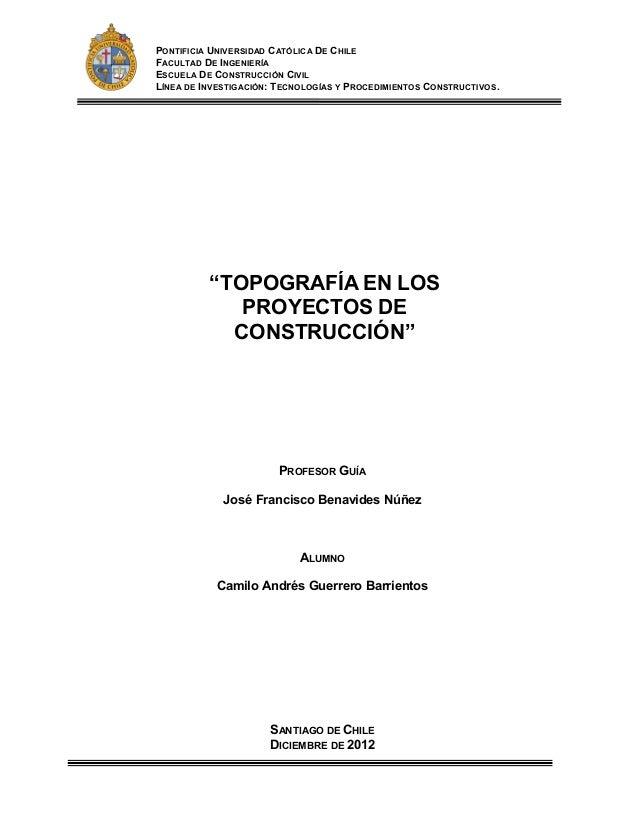 PONTIFICIA UNIVERSIDAD CATÓLICA DE CHILE FACULTAD DE INGENIERÍA ESCUELA DE CONSTRUCCIÓN CIVIL LÍNEA DE INVESTIGACIÓN: TECN...