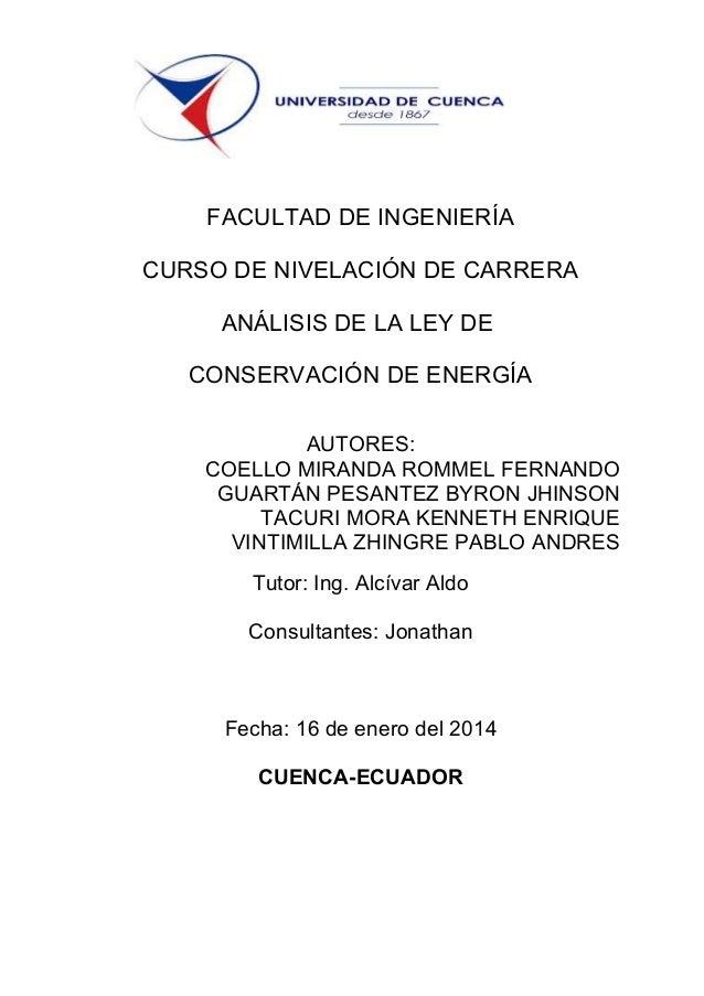 FACULTAD DE INGENIERÍA CURSO DE NIVELACIÓN DE CARRERA ANÁLISIS DE LA LEY DE CONSERVACIÓN DE ENERGÍA AUTORES: COELLO MIRAND...