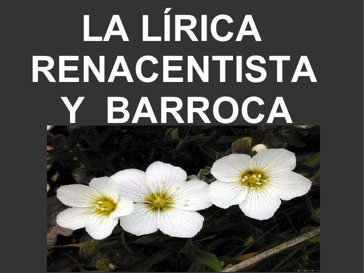 LA LÍRICA  RENACENTISTA  Y  BARROCA