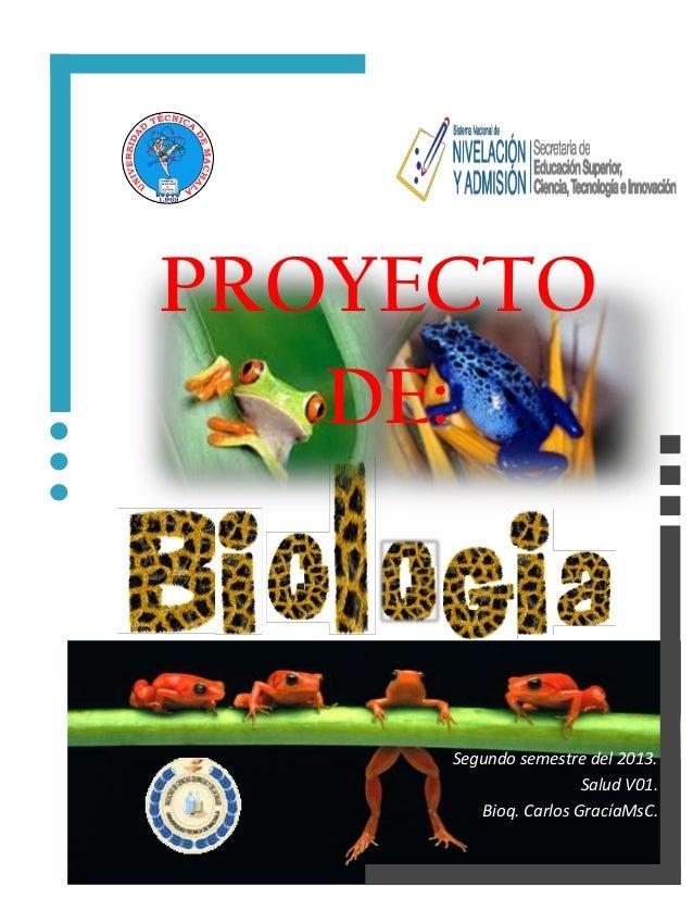 PROYECTO DE:  Segundo semestre del 2013. Salud V01. Bioq. Carlos GracíaMsC.