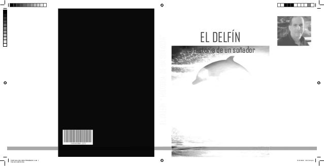 """EL DELFÍN                                                 EL DELFÍN """" HISTORIA DE UN SOÑADOR""""  OBRAS DEL AUTOR:  El delfín..."""
