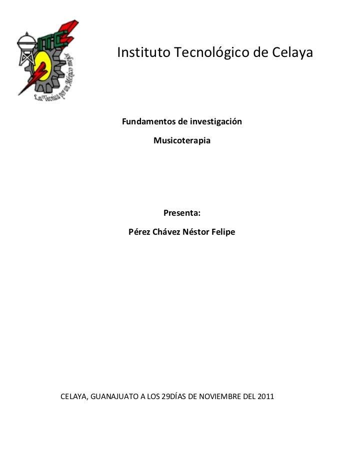 Instituto Tecnológico de Celaya               Fundamentos de investigación                       Musicoterapia            ...