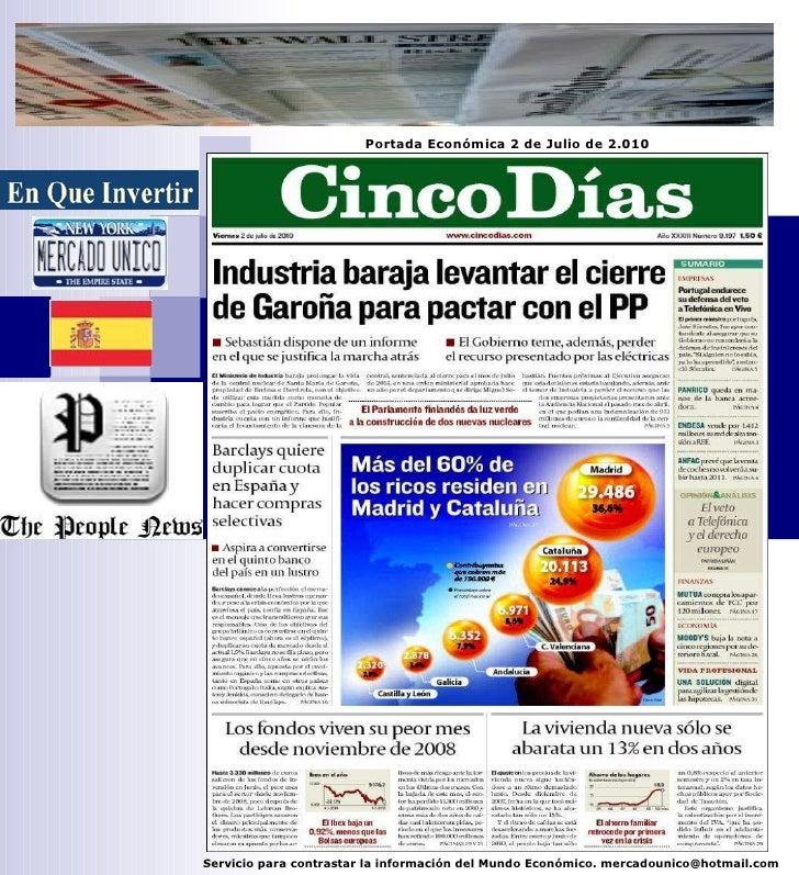 Servicio para contrastar la información del Mundo Económico. mercadounico@hotmail.com Portada Económica 2 de Julio de 2.010