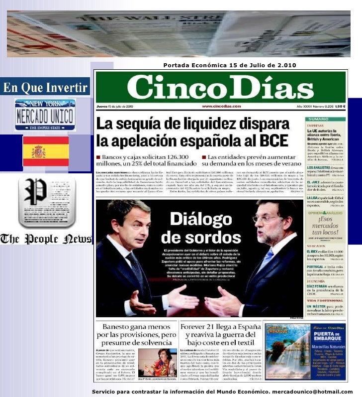 Portada Económica 15 de Julio de 2.010     Servicio para contrastar la información del Mundo Económico. mercadounico@hotma...