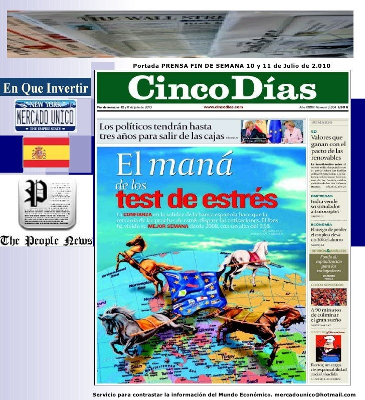 Portada PRENSA FIN DE SEMANA 10 y 11 de Julio de 2.010 Servicio para contrastar la información del Mundo Económico. mercad...