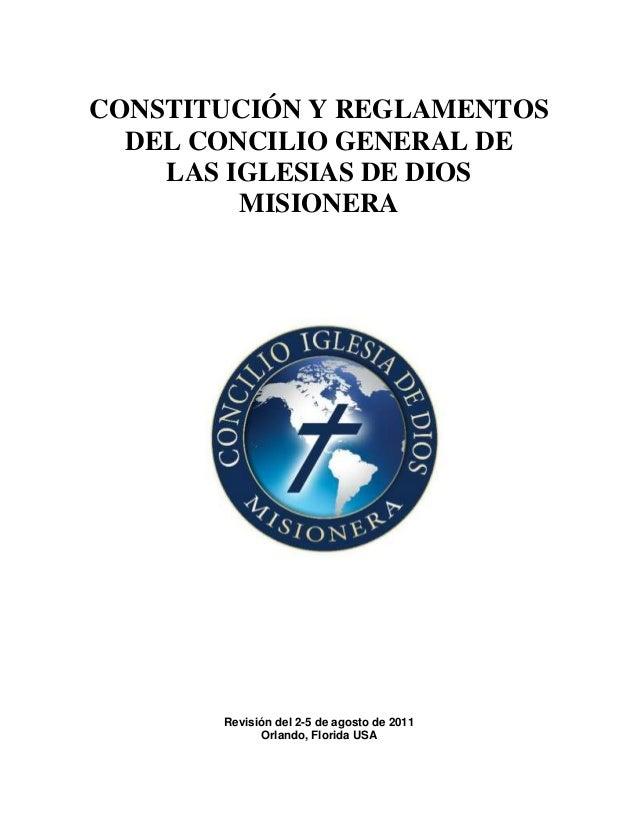CONSTITUCIÓN Y REGLAMENTOS  DEL CONCILIO GENERAL DE    LAS IGLESIAS DE DIOS         MISIONERA       Revisión del 2-5 de ag...
