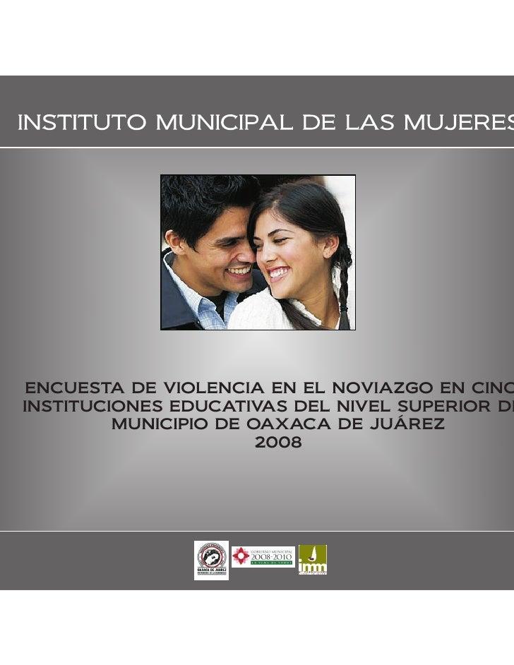 ENCUESTA DE VIOLENCIA EN EL NOVIAZGO EN CINC INSTITUCIONES EDUCATIVAS DEL NIVEL SUPERIOR DE          MUNICIPIO DE OAXACA D...