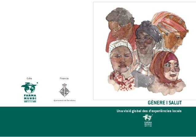 GÈNERE I SALUT Una visió global des d'experiències locals  Edita Financia Ajuntament de Barcelona