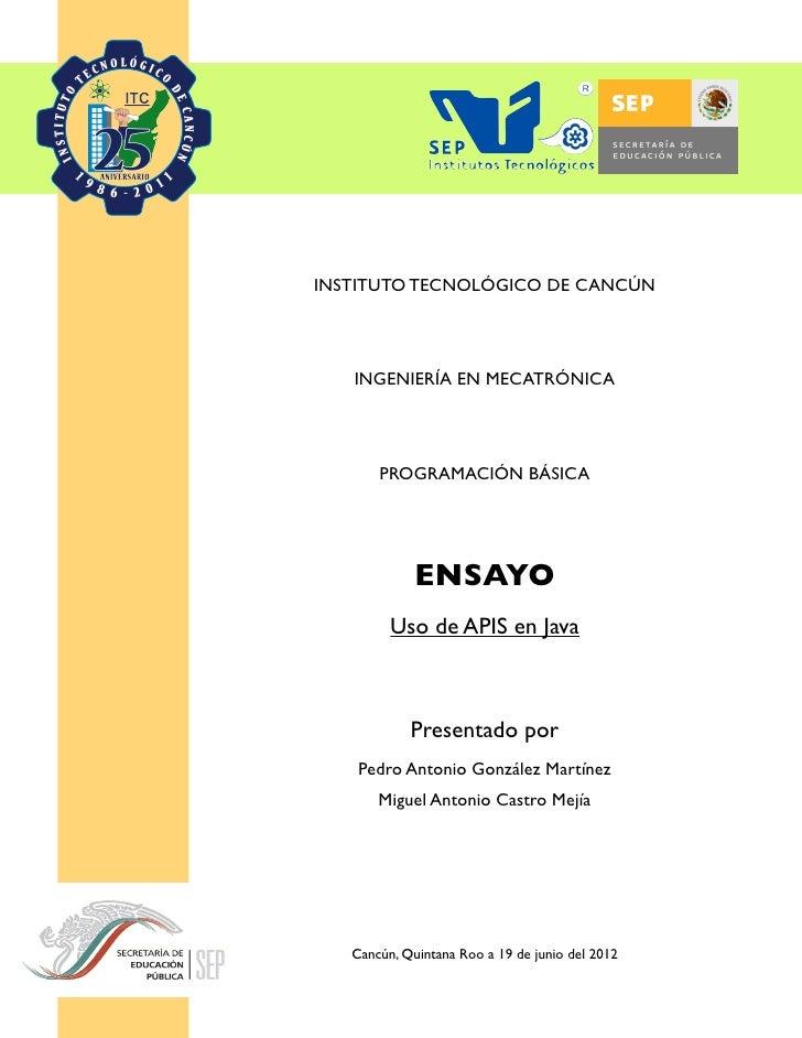 INSTITUTO TECNOLÓGICO DE CANCÚN   INGENIERÍA EN MECATRÓNICA       PROGRAMACIÓN BÁSICA             ENSAYO         Uso de AP...