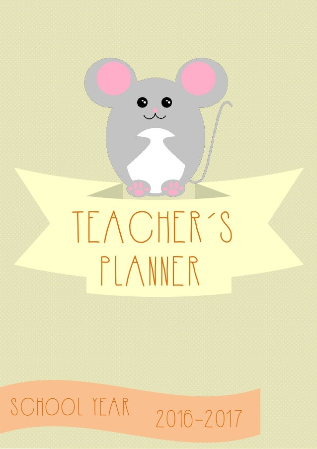 SCHOOL YEAR TEACHER´S 2016-2017 PLANNER