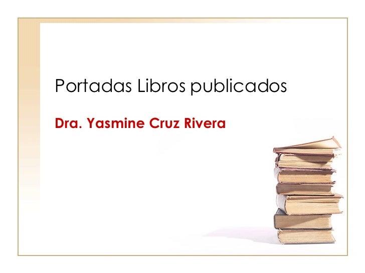 Portadas Libros publicados Dra. Yasmine Cruz Rivera