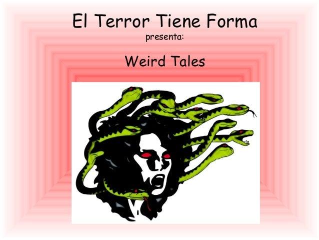 El Terror Tiene Forma presenta: Weird Tales