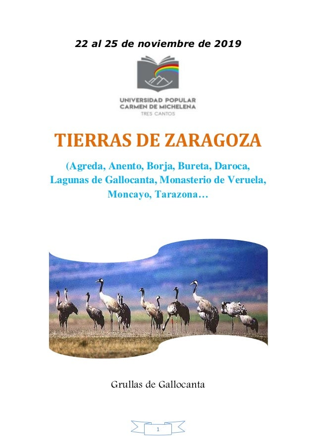 1 22 al 25 de noviembre de 2019 TIERRAS DE ZARAGOZA (Agreda, Anento, Borja, Bureta, Daroca, Lagunas de Gallocanta, Monaste...