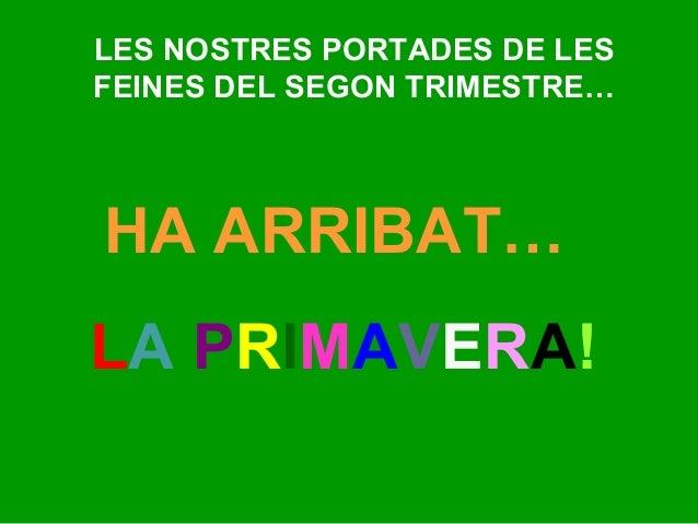 LES NOSTRES PORTADES DE LESFEINES DEL SEGON TRIMESTRE…HA ARRIBAT…LA PRIMAVERA!