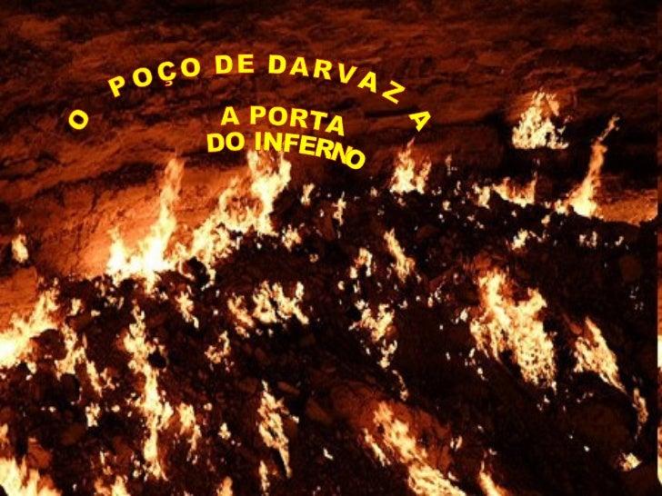 O POÇO DE DARVAZA  A PORTA  DO INFERNO