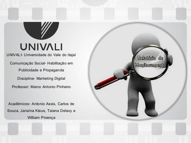 UNIVALI- Universidade do Vale do ItajaíComunicação Social- Habilitação emPublicidade e PropagandaDisciplina- Marketing Dig...