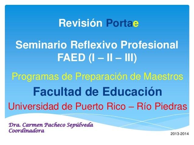 Seminario Reflexivo Profesional FAED (I – II – III) Programas de Preparación de Maestros Facultad de Educación Universidad...