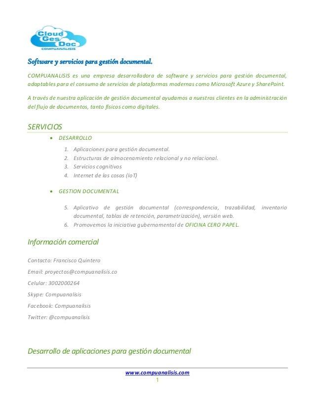 Software y servicios para gestión documental. www.compuanalisis.com 1 COMPUANALISIS es una empresa desarrolladora de softw...