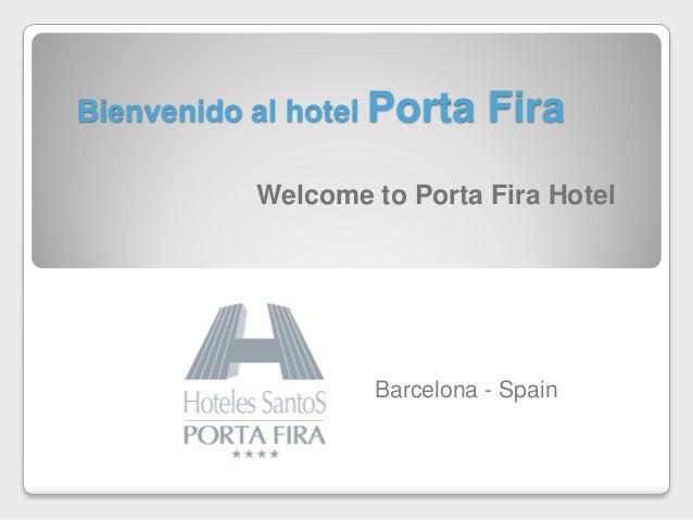 Bienvenido al hotel Porta Fira Barcelona - Spain Welcome to Porta Fira Hotel