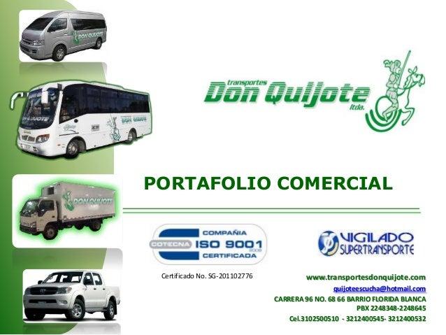 www.transportesdonquijote.com quijoteescucha@hotmail.com CARRERA 96 NO. 68 66 BARRIO FLORIDA BLANCA PBX 2248348-2248645 Ce...