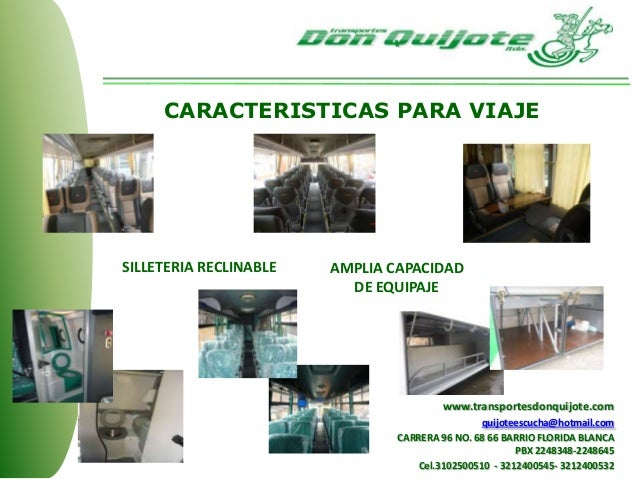 CARACTERISTICAS PARA VIAJE SILLETERIA RECLINABLE AMPLIA CAPACIDAD DE EQUIPAJE www.transportesdonquijote.com quijoteescucha...