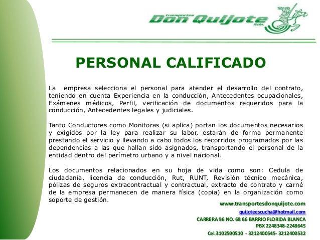 PERSONAL CALIFICADO La empresa selecciona el personal para atender el desarrollo del contrato, teniendo en cuenta Experien...
