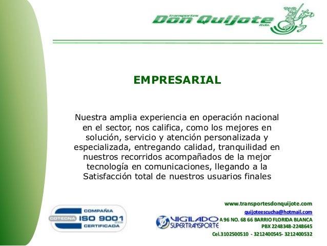 EMPRESARIAL Nuestra amplia experiencia en operación nacional en el sector, nos califica, como los mejores en solución, ser...