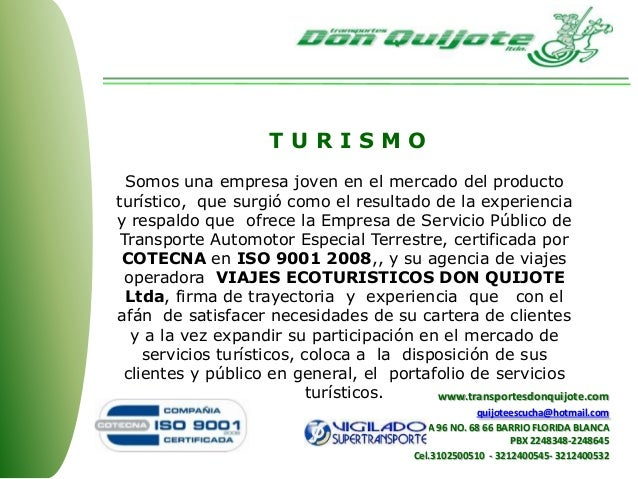 T U R I S M O Somos una empresa joven en el mercado del producto turístico, que surgió como el resultado de la experiencia...