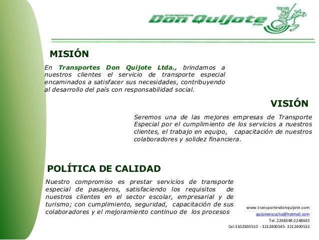 En Transportes Don Quijote Ltda., brindamos a nuestros clientes el servicio de transporte especial encaminados a satisface...