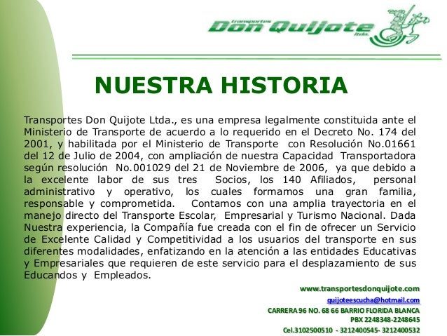 Transportes Don Quijote Ltda., es una empresa legalmente constituida ante el Ministerio de Transporte de acuerdo a lo requ...