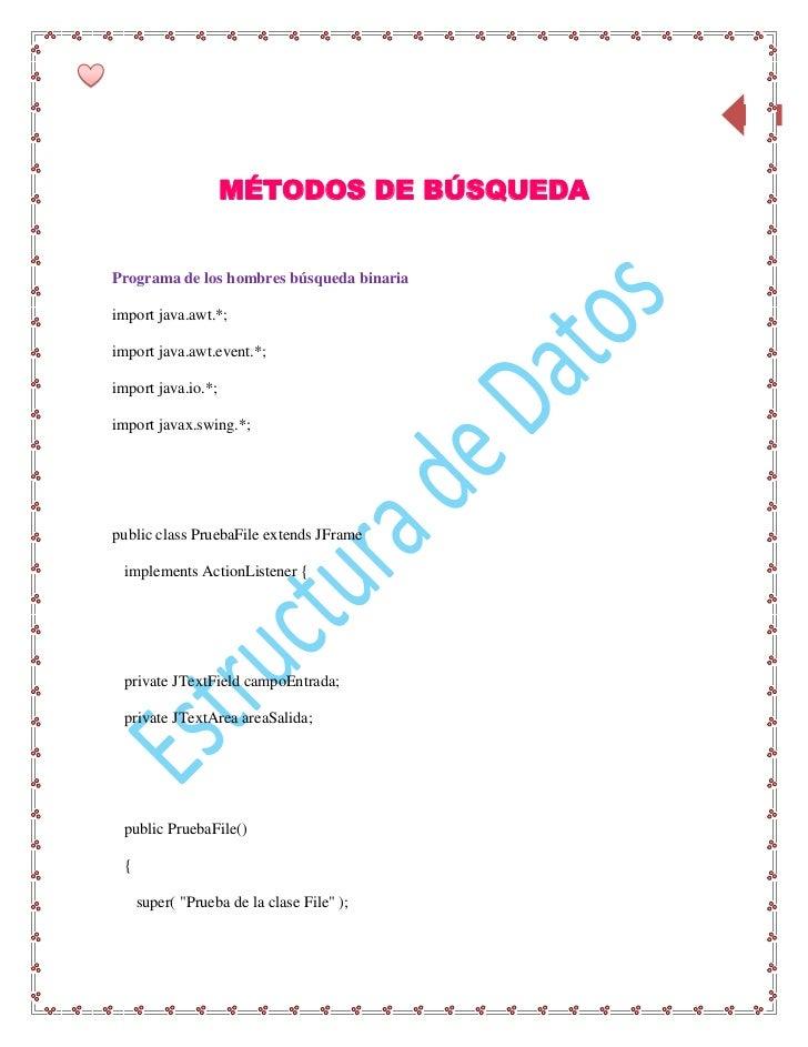 69                    MÉTODOS DE BÚSQUEDAPrograma de los hombres búsqueda binariaimport java.awt.*;import java.awt.event.*...