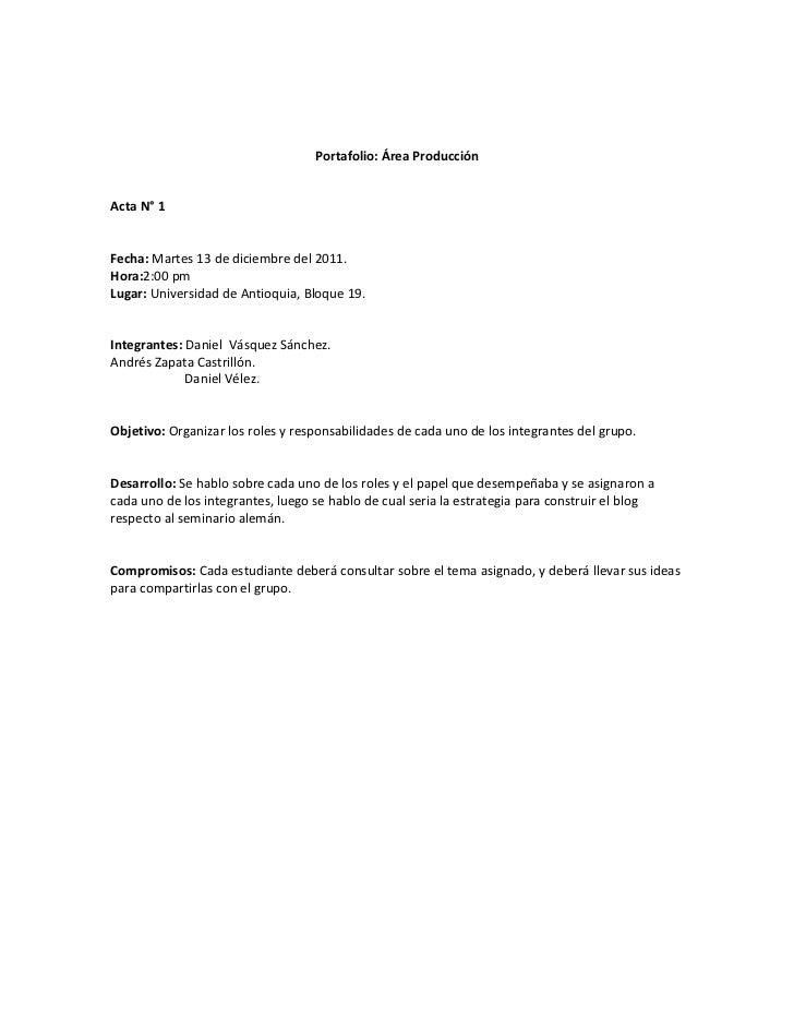 Portafolio: Área ProducciónActa N° 1Fecha: Martes 13 de diciembre del 2011.Hora:2:00 pmLugar: Universidad de Antioquia, Bl...
