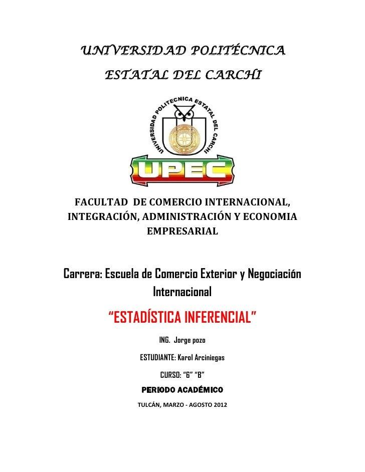 UNIVERSIDAD POLITÉCNICA        ESTATAL DEL CARCHI FACULTAD DE COMERCIO INTERNACIONAL,INTEGRACIÓN, ADMINISTRACIÓN Y ECONOMI...