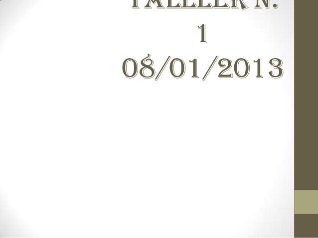 TALLLER N.     108/01/2013