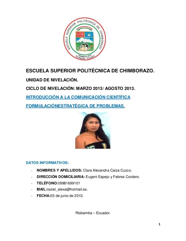 1ESCUELA SUPERIOR POLITÉCNICA DE CHIMBORAZO.UNIDAD DE NIVELACIÓN.CICLO DE NIVELACIÓN: MARZO 2013/ AGOSTO 2013.INTRODUCCIÓN...