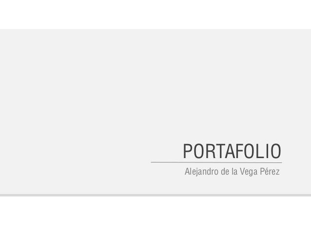 PORTAFOLIO Alejandro de la Vega Pérez
