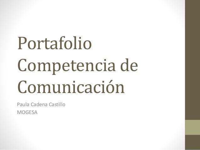 Portafolio Competencia de Comunicación Paula Cadena Castillo MOGESA
