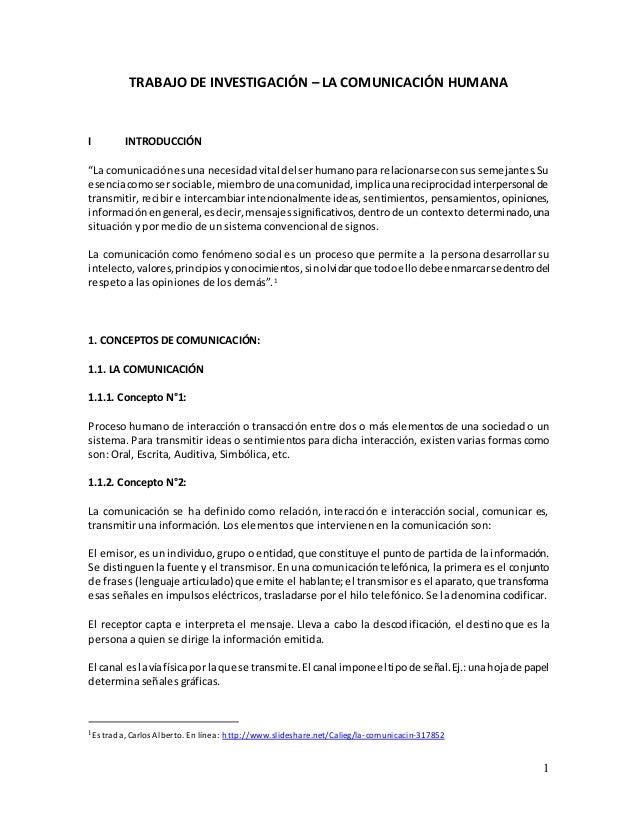 """1 TRABAJO DE INVESTIGACIÓN – LA COMUNICACIÓN HUMANA I INTRODUCCIÓN """"La comunicaciónesuna necesidadvital del serhumanopara ..."""