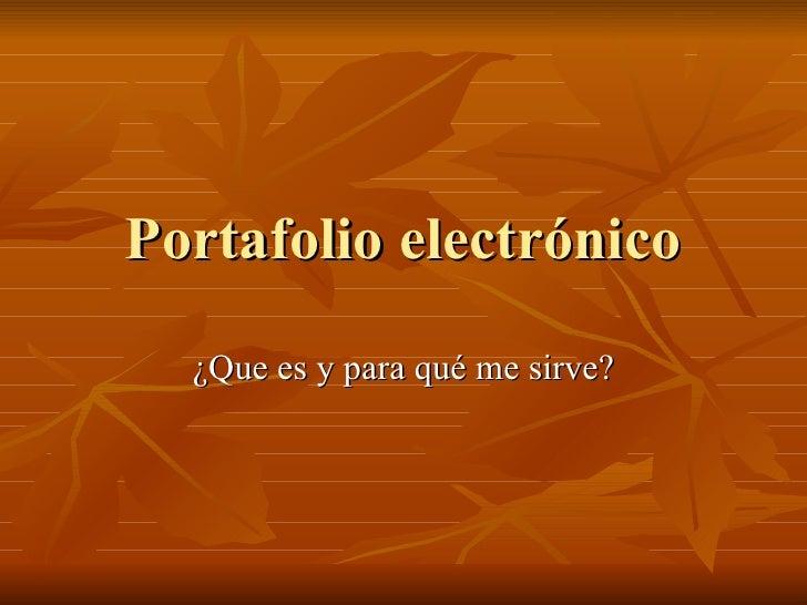 Portafolio electrónico ¿Que es y para qué me sirve?